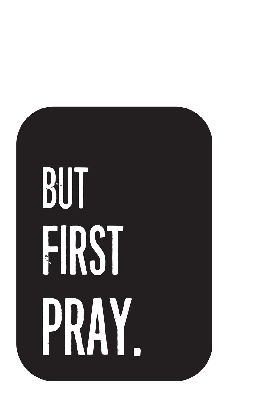 But First Pray Poster