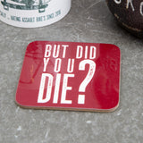 Crossfitter Gym Fitness Funny Coaster - Did you die - Stocking filler gym gift or office secret santa