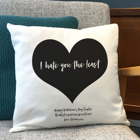 "Funny Romantic Gift ""I hate you the least"" Personalised Cushion"