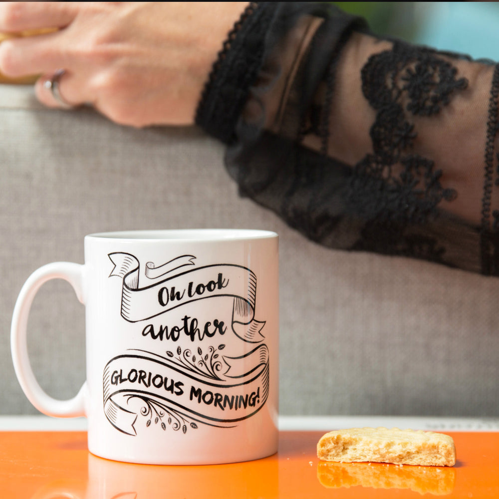 Halloween Inspired Gift - Oh Look Another Glorious Morning - Sarcastic Mug For Secret Santa