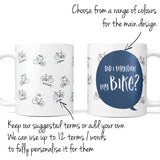 Personalised gift for cyclist Did I Mention My Bike mug