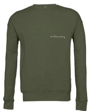 Military Green Custom Embroidered Crewneck Sweatshirt - script hand stitch