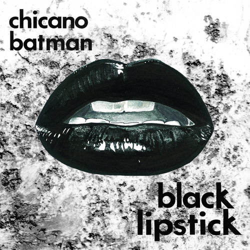 Chicano Batman - Black Lipstick LP RSD 2019 Edition