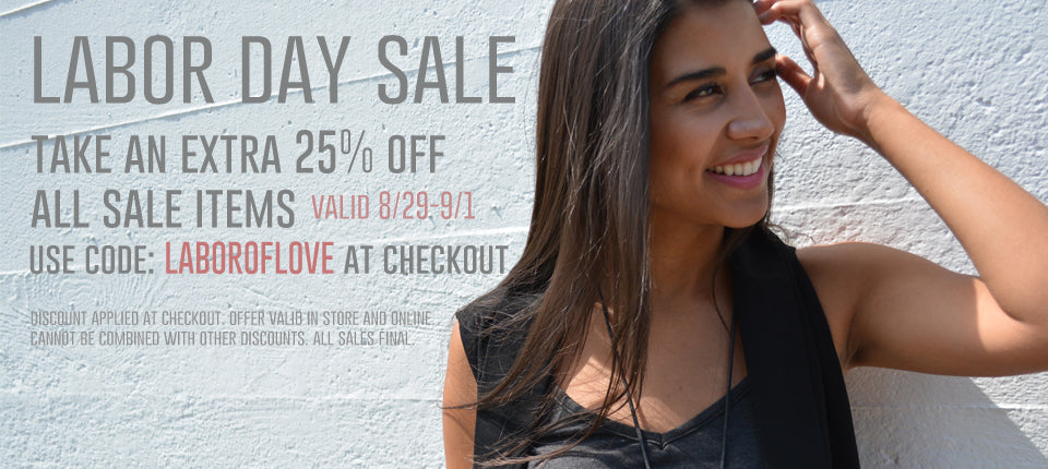 Happy Labor Day. 25% off with code LABOROFLOVE