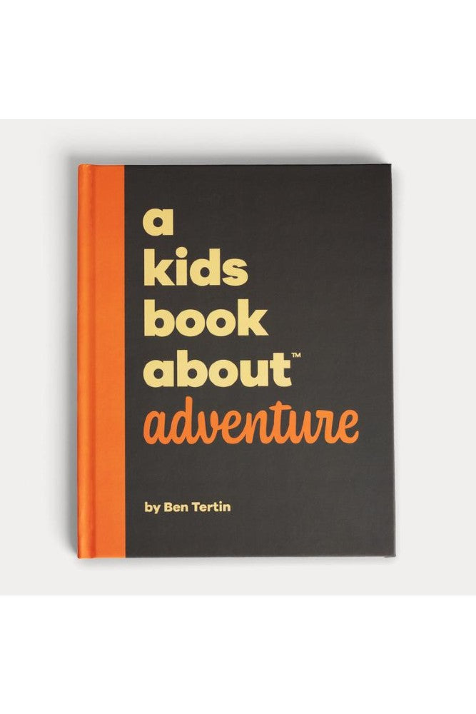 A Kids Book About Adventure - Est. Ship Date 7/15 PRE-ORDER