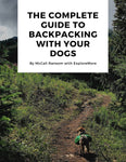 The Complete Guide to Backpacking With Your Dog