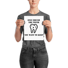 Only Brush the Teeth You Want to Keep Poster - Carious Tees