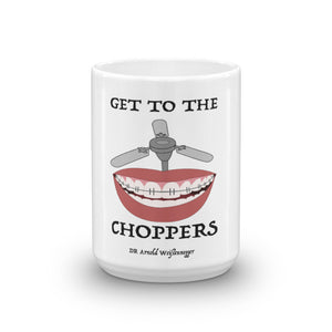 Get to the Choppers Mug - Carious Tees