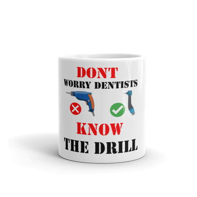 Know The Drill - Dentist Joke Gift Mug - Carious Tees