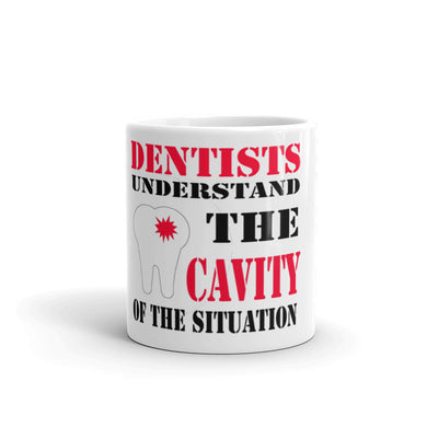 Cavity of the Situation Dentist Joke Gift Mug - Carious Tees