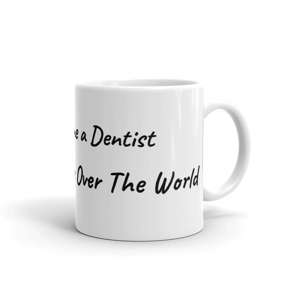 Dental Graduation Takeover the World Gift Mug - Carious Tees