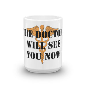 The Doctor Will See You Now Mug - Carious Tees