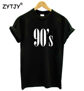 90's Letters Women T shirt Cotton Casual Funny tshirts For Lady Top Tee Hipster Tumblr Black White Gray Drop Ship CB-6