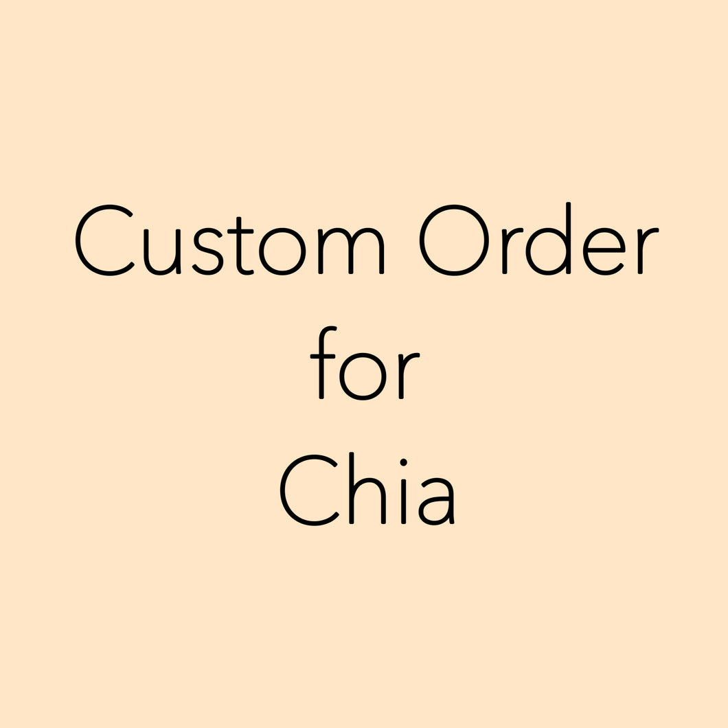 Custom Order for Chia