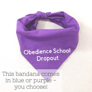 """Obedience School Dropout"" Bandana"