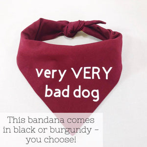 """Very Very Bad Dog"" Bandana"