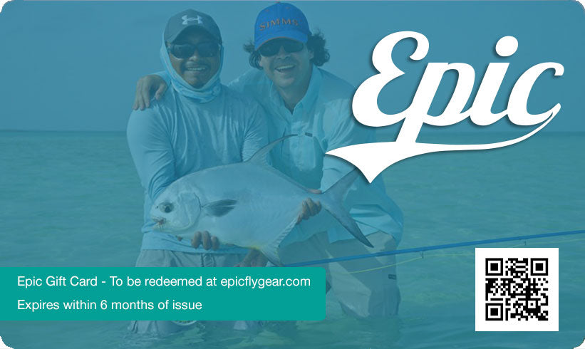 Epic Gift Card - Gifts For Fly Anglers