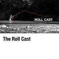 The Roll Cast