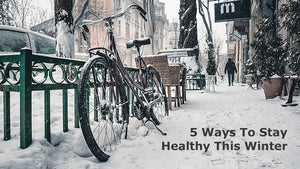 Immune System Health: 5 Ways To Stay Healthy This Winter