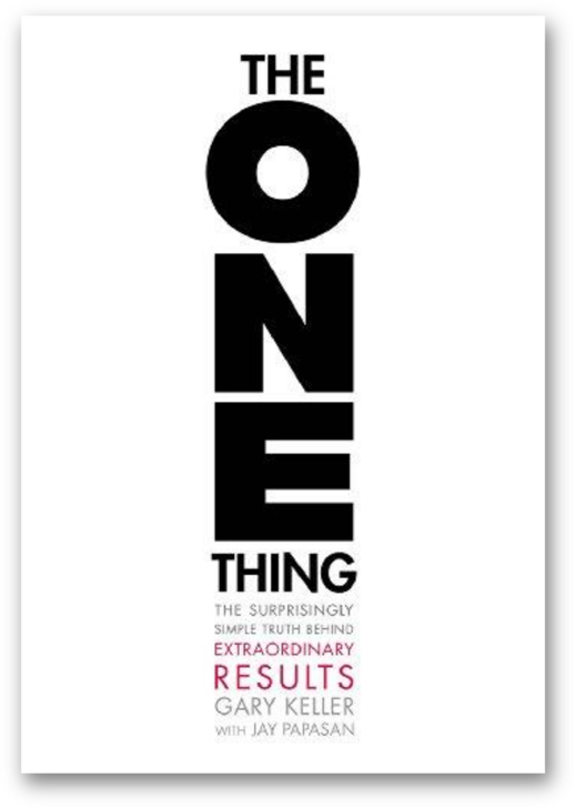 The ONE Thing by Gary W. Keller and Jay Papasan