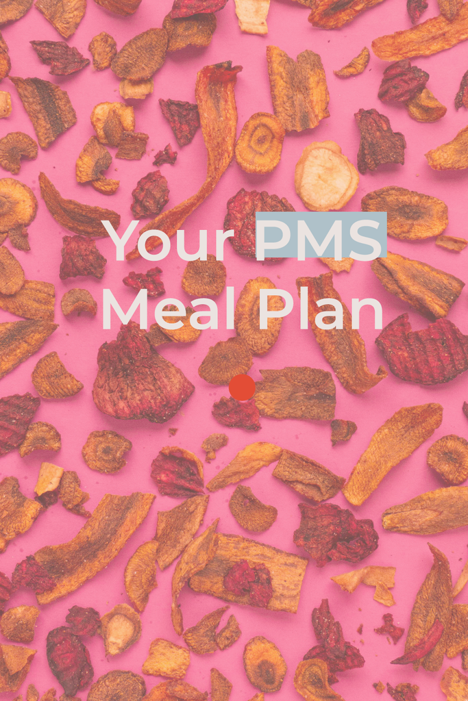 Your PMS Meal Plan