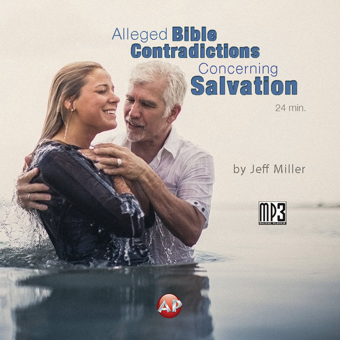 Alleged Bible Contradictions Concerning Salvation [Audio Download]