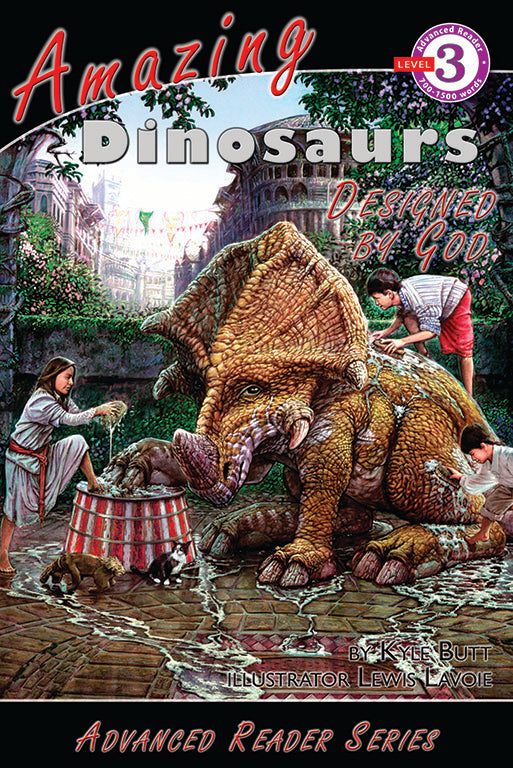 Advanced Reader: Amazing Dinosaurs Designed by God