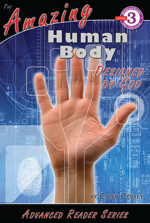 Advanced Reader: The Amazing Human Body Designed by God