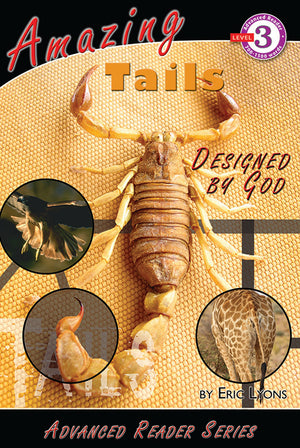 Advanced Reader: Amazing Tails Designed by God