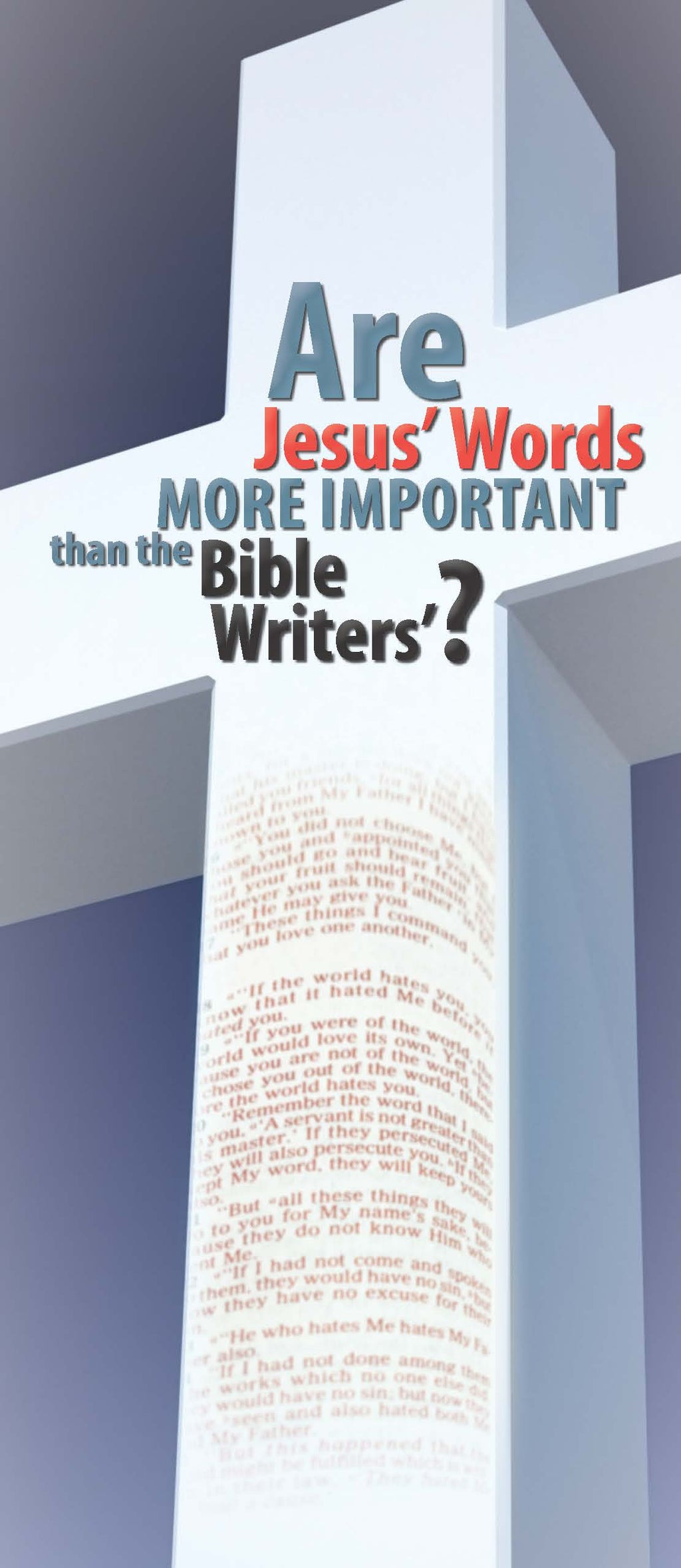 Are Jesus' Words More Important than the Bible Writers?