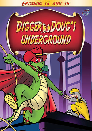 Digger Doug's Underground (Episodes 15 and 16)