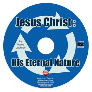 Jesus Christ: His Eternal Nature (CD)