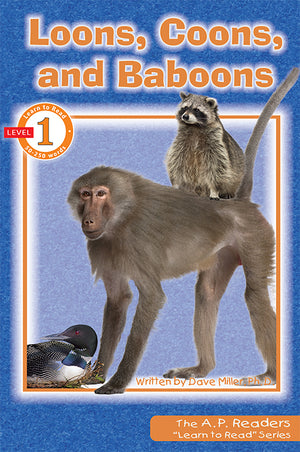Learn to Read: Loons, Coons, and Baboons