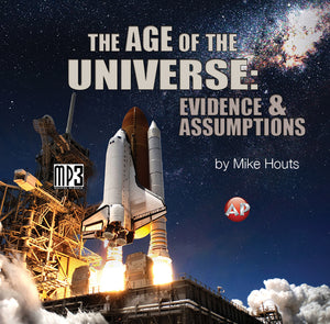Age of the Universe: Evidence and Assumptions [Audio Download]