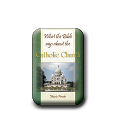 What the Bible Says About the Catholic Church (eBook)