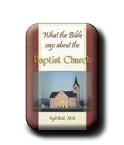 What the Bible Says About the Baptist Church (eBook)