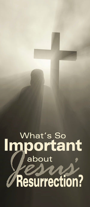 What's So Important About Jesus' Resurrection