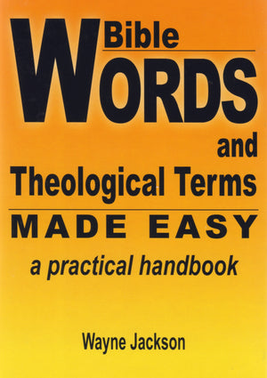 Bible Words and Theological Terms Made Easy