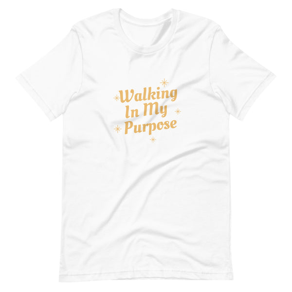 Walk In My Purpose Short Sleeve T-Shirt
