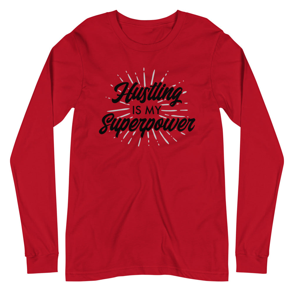 Hustling Is My Superpower Long Sleeve T-Shirt