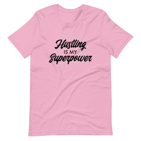 Hustling Is My Superpower Short Sleeve T-Shirt