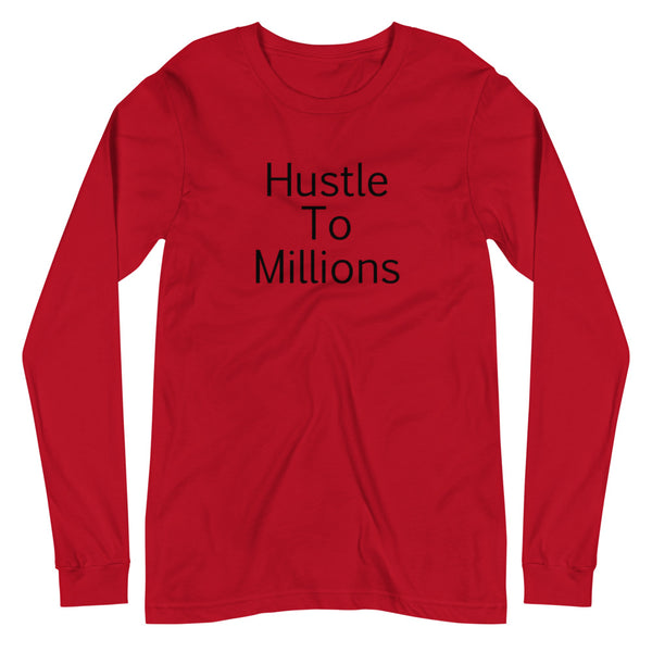 Hustle To Millions Long Sleeve Tee