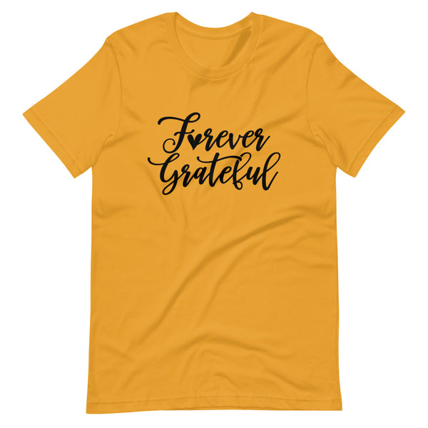 Forever Grateful Short Sleeve T-Shirt