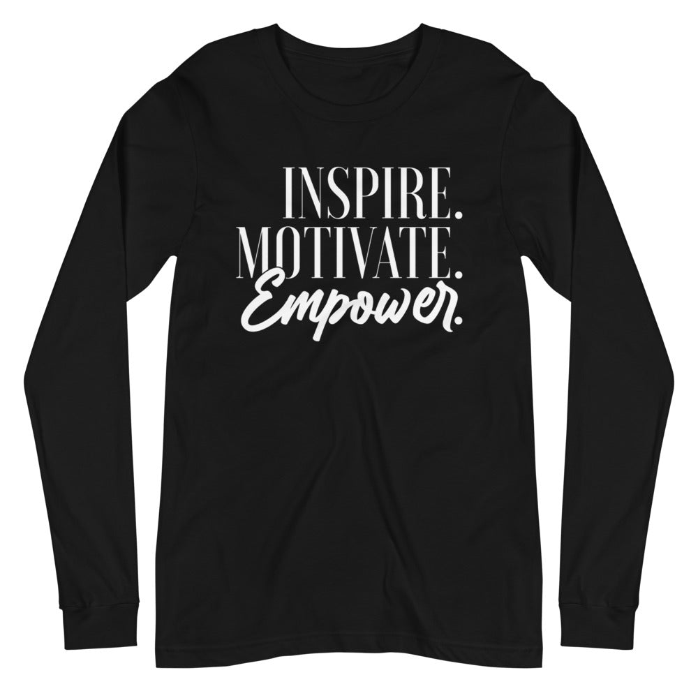 Inspire Motivate Empower  Long Sleeve T-Shirt