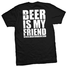 Load image into Gallery viewer, Beer Is My Friend T-Shirt