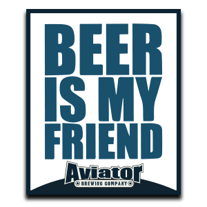 Aviator Metal Tacker Sign - Beer Is My Friend !!!