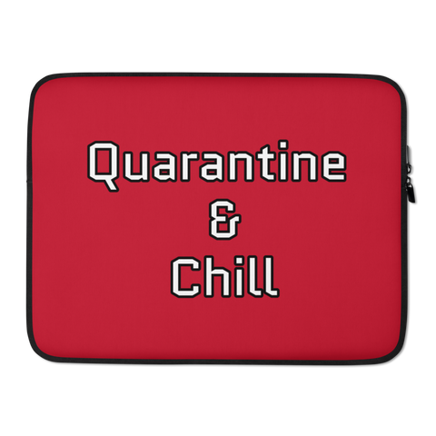 Quarantine & Chill Laptop Sleeve