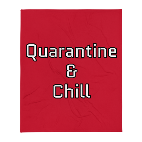 Quarantine & Chill Throw Blanket