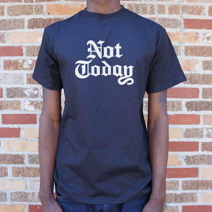 Not Today T-Shirt (Mens) - Esquire Label