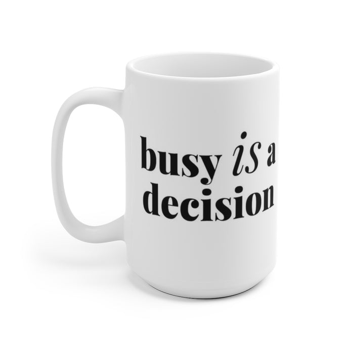 Busy IS a Decision